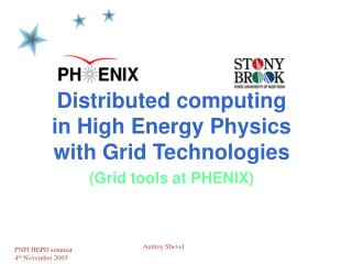 Distributed computing in High Energy Physics with Grid Technologies (Grid tools at PHENIX)