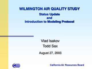 WILMINGTON AIR QUALITY STUDY Status Update  and  Introduction to Modeling Protocol