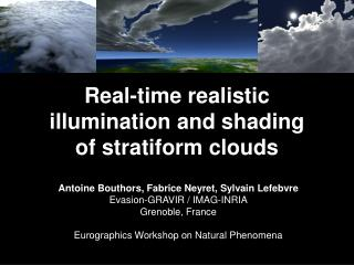 Real-time realistic  illumination and shading  of stratiform clouds