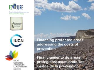 Financing protected areas :  addressing the costs  of  prevention