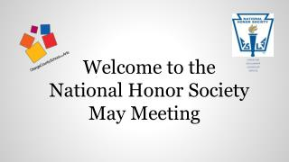 Welcome  to the National Honor Society  May  Meeting
