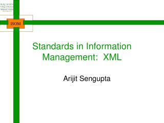 Standards in Information Management:  XML