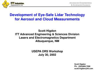 Development of Eye-Safe Lidar Technology for Aerosol and Cloud Measurements  Scott Higdon