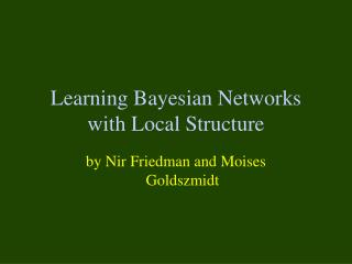Learning Bayesian Networks with Local Structure