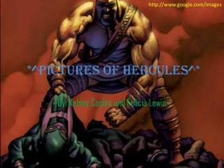 *^Pictures of Hercules^*