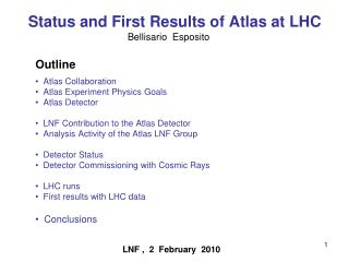 Status and First Results of Atlas at LHC