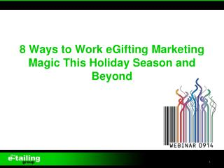 8 Ways to Work eGifting Marketing Magic This Holiday Season and Beyond
