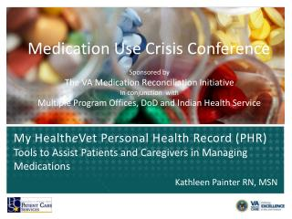 Medication Use Crisis Conference Sponsored by The VA Medication Reconciliation Initiative