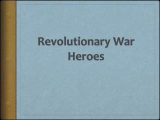 Revolutionary War Heroes