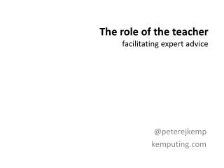The role of the  teacher facilitating  expert advice