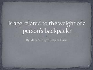 Is age related to the weight of a person's backpack?