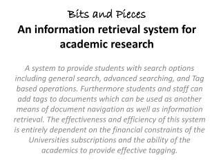 Bits and Pieces An information retrieval system for academic research
