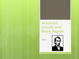 Abraham Lincoln and Black People
