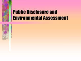 Public Disclosure and Environmental Assessment