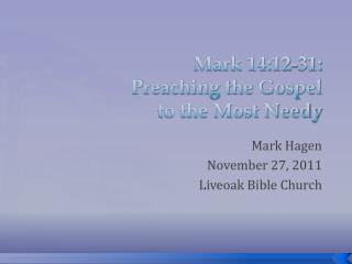 Mark  14:12-31: Preaching the Gospel to the Most Needy