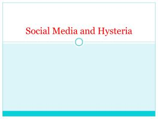 Social Media and Hysteria