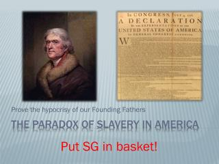 The Paradox of slavery in America