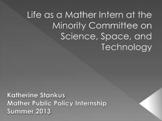 Life as a Mather Intern at the Minority Committee on Science, Space, and Technology
