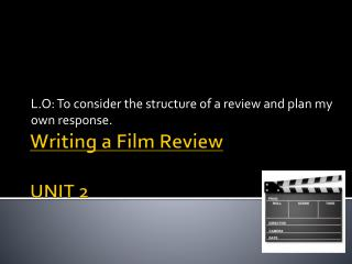 Writing a Film Review UNIT 2