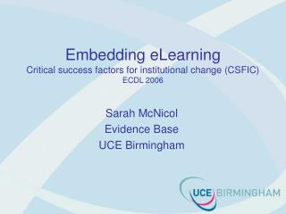 Embedding eLearning Critical success factors for institutional change (CSFIC) ECDL 2006