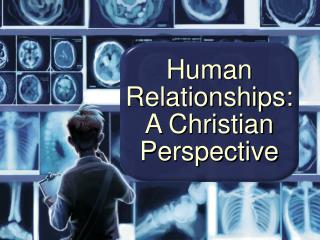 Human Relationships: A Christian Perspective
