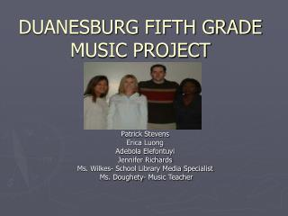 DUANESBURG FIFTH GRADE MUSIC PROJECT