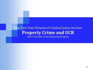 New York State Division of Criminal Justice Services  Property Crime and UCR New York State Crime Reporting Program