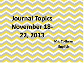 Journal Topics  November  18-22,  2013