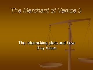 The Merchant of Venice 3