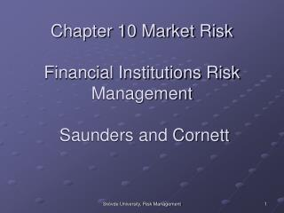 Chapter 10 Market Risk Financial Institutions Risk Management  Saunders and Cornett