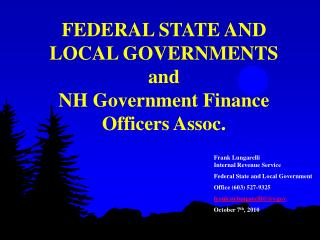 FEDERAL STATE AND LOCAL GOVERNMENTS and  NH Government Finance Officers Assoc.
