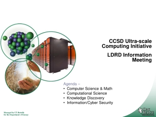 CCSD Ultra-scale Computing Initiative LDRD Information Meeting