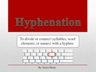 To divide or connect (syllables, word elements, or names) with a hyphen.