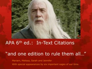 "APA 6 th  ed.:   In-Text  Citations  ""and one edition to rule them all…"""
