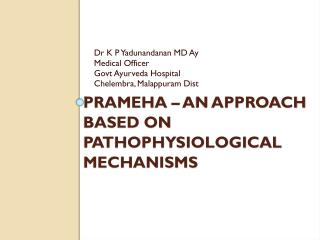 PRAMEHA – AN APPROACH  Based On  Pathophysiological  Mechanisms