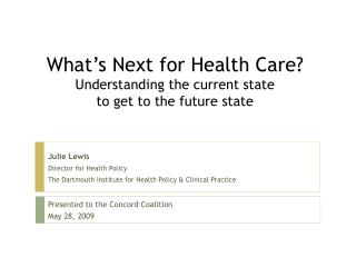 What's Next for Health Care?  Understanding the current state  to get to the future state