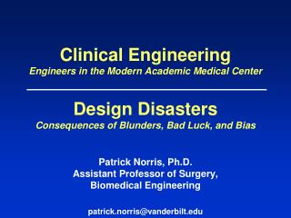 Clinical Engineering Why do hospitals need engineers?