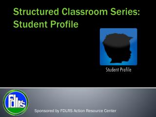 Structured Classroom Series: Student Profile