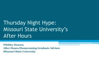 Thursday Night Hype: Missouri State University's After Hours