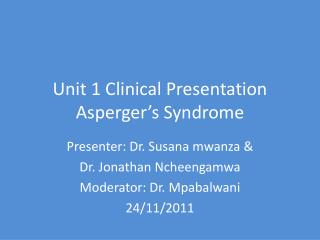 Unit 1 Clinical Presentation Asperger's  Syndrome