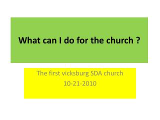 What can I do for the church ?