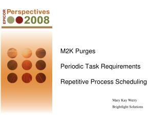 M2K Purges  Periodic Task Requirements Repetitive Process Scheduling