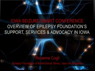 Roxanne Cogil Epilepsy Foundation of North/Central Illinois, Iowa and Nebraska