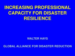 INCREASING PROFESSIONAL CAPACITY FOR DISASTER RESILIENCE