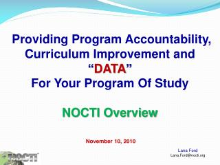 "Providing Program Accountability, Curriculum Improvement and  "" DATA ""  For Your Program Of Study"