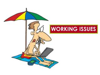 WORKING ISSUES