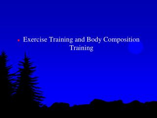 Exercise Training and Body Composition Training