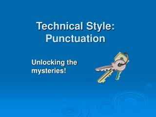 Technical Style: Punctuation
