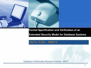 Formal Specification and Verification of an  Extended Security Model for Database Systems