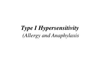 Type I Hypersensitivity (Allergy and Anaphylaxis